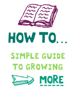 How to... Simple guide to growing
