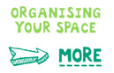 Organising your space